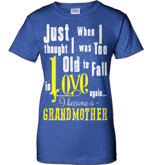 Grandma Shirt - Just When I Thought I Was Too Old To Fall In Love Again... I Became A Grandmother - Shirt Loft - 12