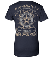 Air Force Mom Shirt - It Cannot Be Inherited - Shirt Loft - 10