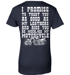 Biker Shirt - I Promise To Treat You As Good As My Leathers And Ride You As Much as My Motorcycle - Shirt Loft - 10