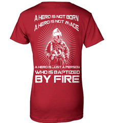Firefighter Shirt - A Hero Is Not Born. A Hero Is Not Made.. A Hero Is Just A Person Who Is Baptized By Fire - Shirt Loft - 11