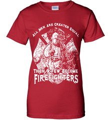 Firefighter Shirt - All Men Are Created Equal Then A Few Become Firefighters - Shirt Loft - 11