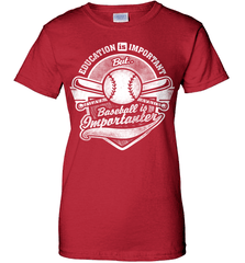 Baseball Mom Shirt - Education Is Important But Baseball Is Importanter - Shirt Loft - 11