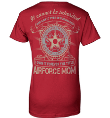 Air Force Mom Shirt - It Cannot Be Inherited - Shirt Loft - 11