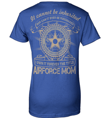 Air Force Mom Shirt - It Cannot Be Inherited - Shirt Loft - 12