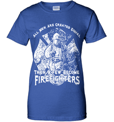 Firefighter Shirt - All Men Are Created Equal Then A Few Become Firefighters - Shirt Loft - 12