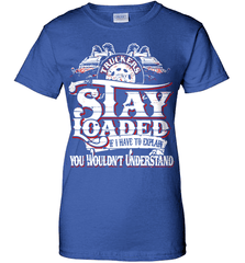 Trucker Shirt - Truckers Stay Loaded. If I Have To Explain You Wouldn't Understand - Shirt Loft - 12
