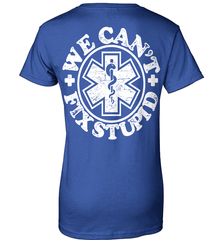 EMT Shirt - We Can't Fix Stupid - Shirt Loft - 12