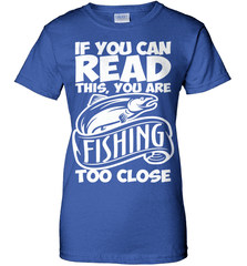 Fishing Shirt - If You Can Read This, You Are Fishing Too Close - Shirt Loft - 12