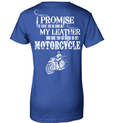 Biker Shirt - I Promise To Treat You As Good As My Leather And Ride You As Much as My Motorcycle - Shirt Loft - 12