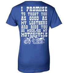 Biker Shirt - I Promise To Treat You As Good As My Leathers And Ride You As Much as My Motorcycle - Shirt Loft - 12