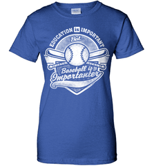 Baseball Mom Shirt - Education Is Important But Baseball Is Importanter - Shirt Loft - 12