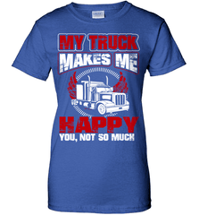 Trucker Shirt - My Truck Makes Me Happy. You, Not So Much - Shirt Loft - 12