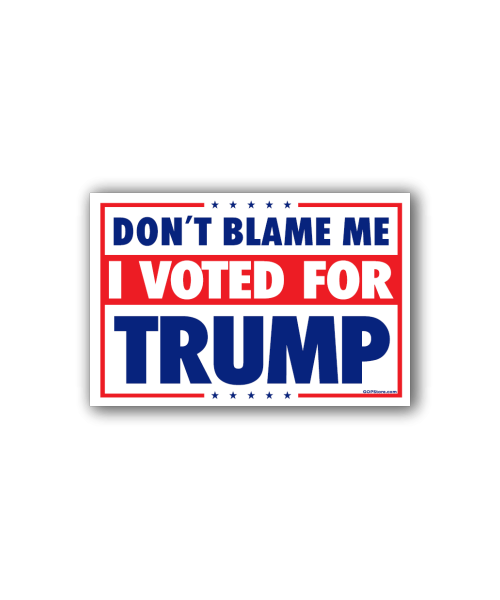 Don't Blame Me Bumpersticker Car Magnet