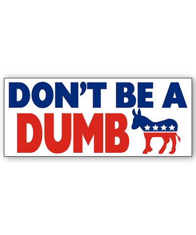 Don't Be A Bumpersticker Car Magnet