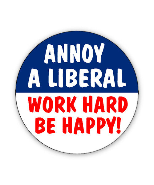 Annoy a Liberal Button Magnet