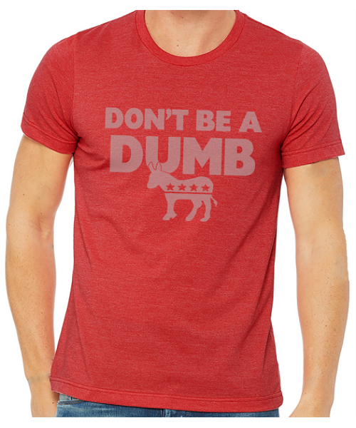 Don't Be A Dumb Tee