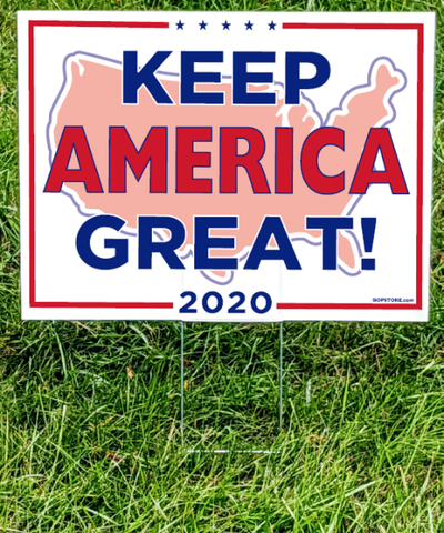 Keep America Great! Yard Sign