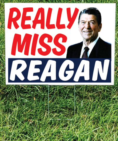 Really Miss Reagan Yard Sign
