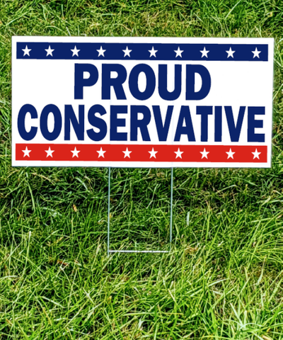Proud Conservative Yard Sign