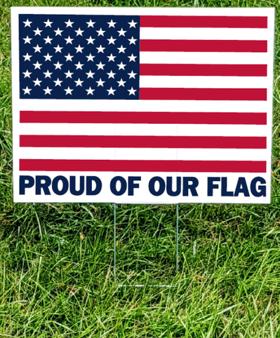 Proud of Our Flag Yard Sign