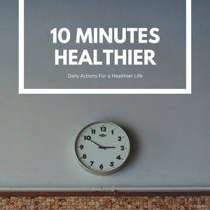 10 Min Healthier:  2-4-6-8 Who Do We Appreciate!?