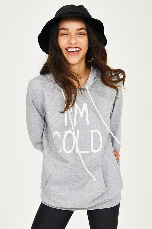 """I'M COLD"" Hoodie"