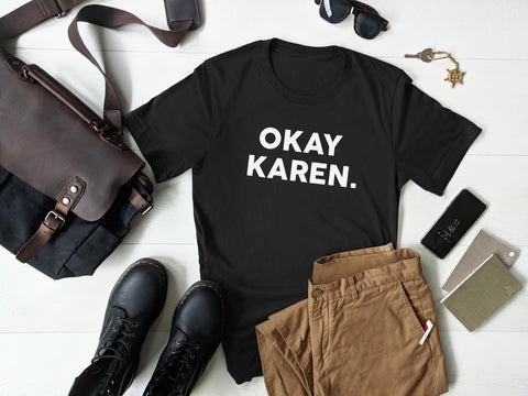 OKAY KAREN - Black Tee