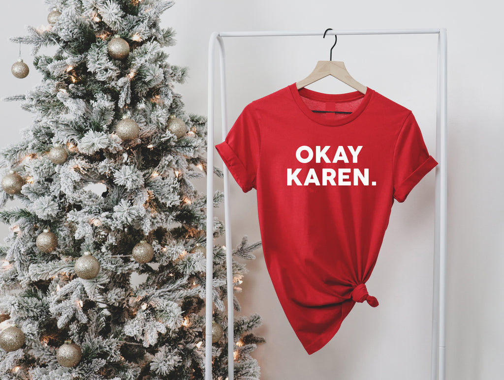 OKAY KAREN - Red Tee