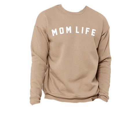 MOM LIFE SWEATSHIRT - TAN