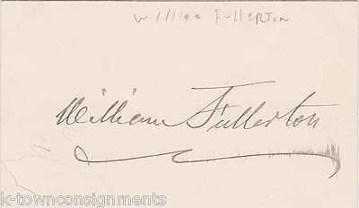 WILLIAM FULLERTON NEW YORK SUPREME COURT JUDGE & LAWYER AUTOGRAPH SIGNATURE CARD - K-townConsignments