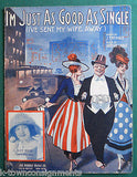 JUST AS GOOD AS SINGLE NO WIFE ANTIQUE FRANK DRIGGS GRAPHIC ART SHEET MUSIC 1915 - K-townConsignments