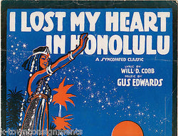 I LOST MY HEART IN HONOLULU GUS EDWARDS ANTIQUE HAWAII GRAPHIC ART SHEET MUSIC - K-townConsignments