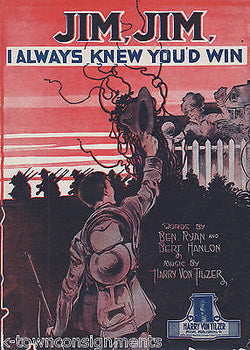 JIM JIM I ALWAYS KNEW YOU'D WIN ANTIQUE WWI GRAPHIC ILLUSTRATED SHEET MUSIC 1913 - K-townConsignments