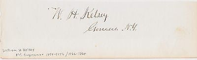 WILLIAM KELSEY NEW YORK CIVIL WAR CONGRESSMAN ANTIQUE AUTOGRAPH SIGNATURE - K-townConsignments