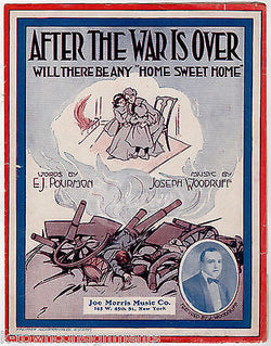 AFTER THE WAR IS OVER HOME SWEET HOME JOSEPH WOODRUFF ANTIQUE SHEET MUSIC 1917 - K-townConsignments