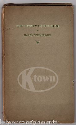 LIBERTY OF THE PRESS HARRY WEINBERGER AUTOGRAPH SIGNED NEWS REPORTER BOOK 1934 - K-townConsignments