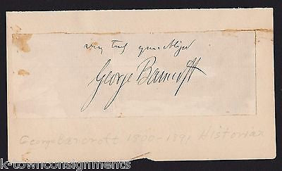 GEORGE BANCROFT US SECRETARY OF NAVY & HISTORIAN ORIGINAL AUTOGRAPH SIGNATURE - K-townConsignments