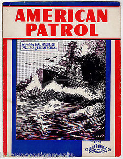 AMERICAN PATROL SONG VINTAGE WWII WAR SHIP GRAPHIC ILLUSTRATED SHEET MUSIC 1942 - K-townConsignments