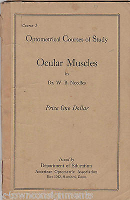 OCULAR MUSCLES ANTIQUE OPTOMETRICAL MEDICINE BOOK 1919 W.B. NEEDLES - K-townConsignments