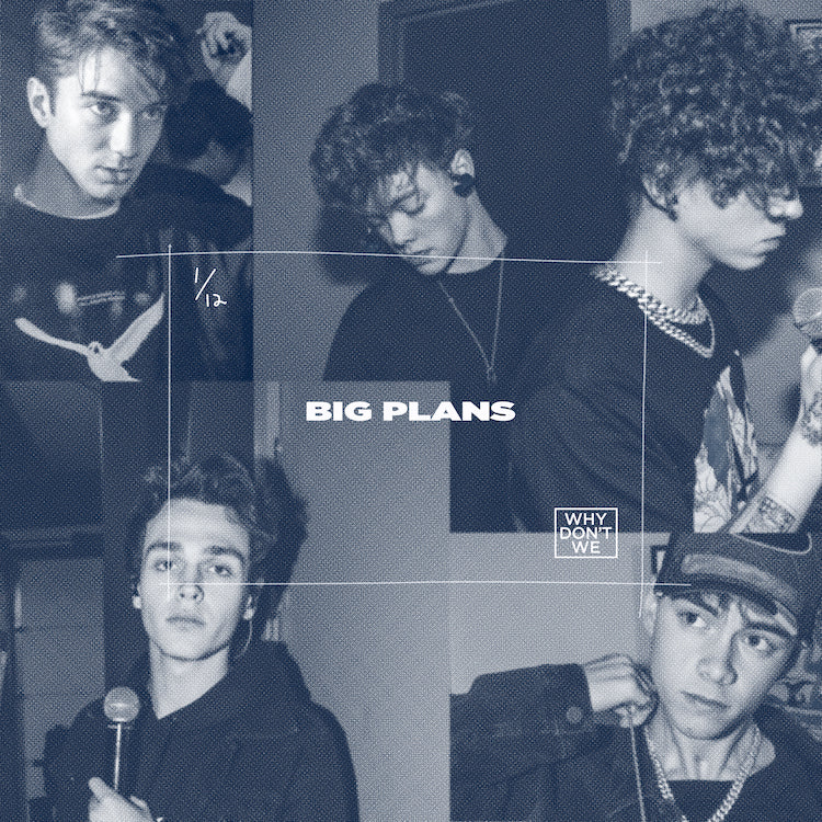 WHY DON'T WE RELEASE NEW SINGLE BIG PLANS