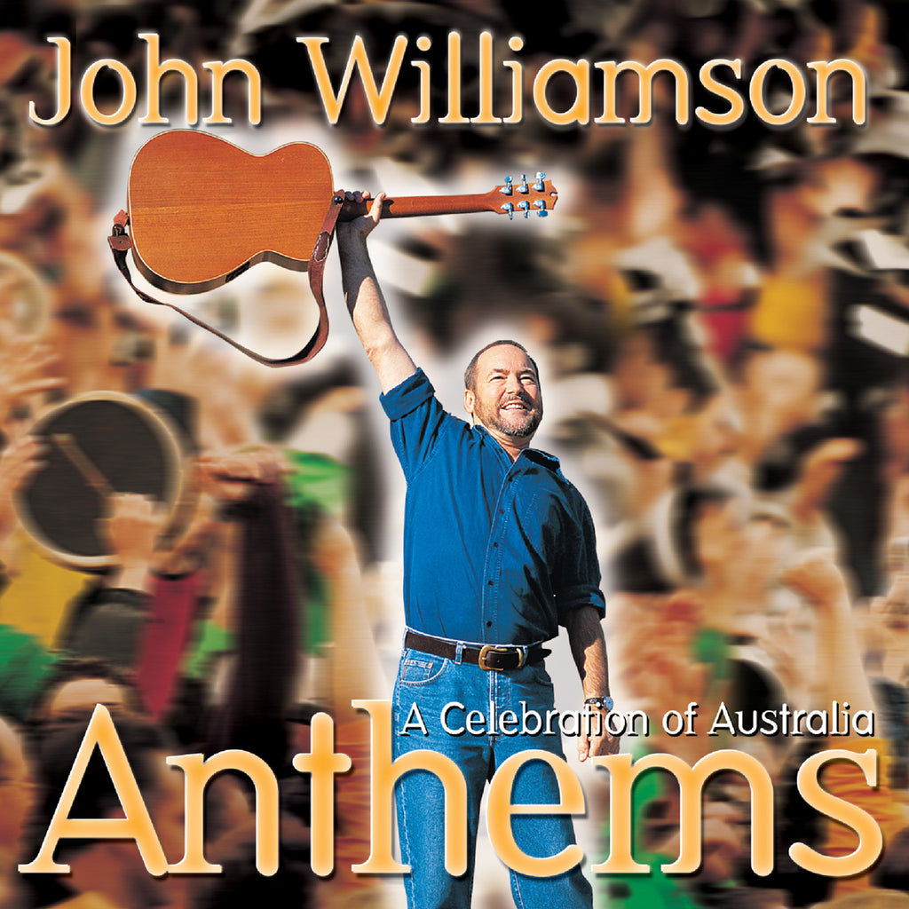 Anthems - A Celebration of Australia | John Williamson