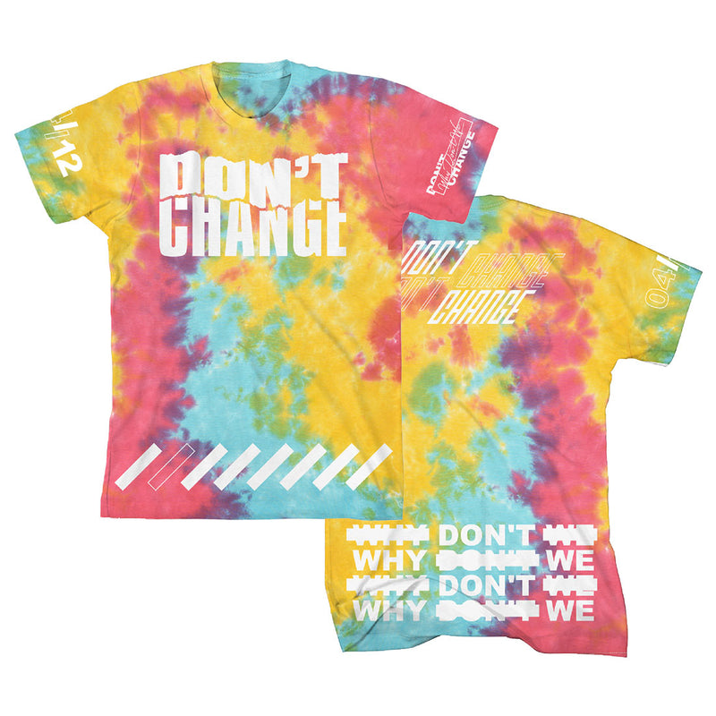 Don't Change Tie Dye