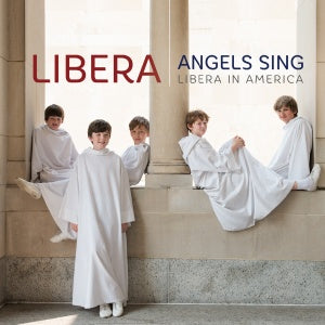 Angels Sing: Libera in America (CD) | Libera