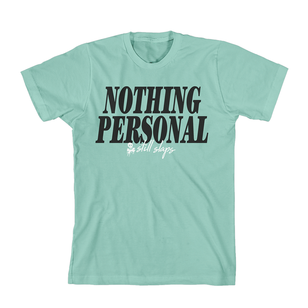 Nothing Personal Still Slaps T-Shirt (Mint)