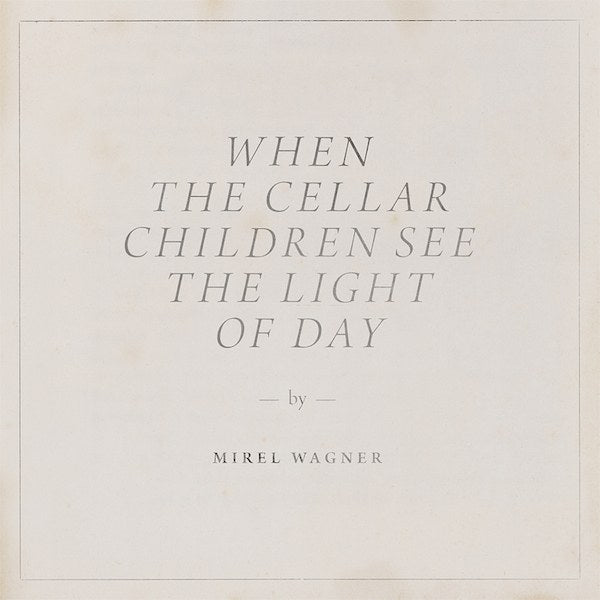 When the Cellar Children See the Light of Day (Vinyl) | Miriel Wagner