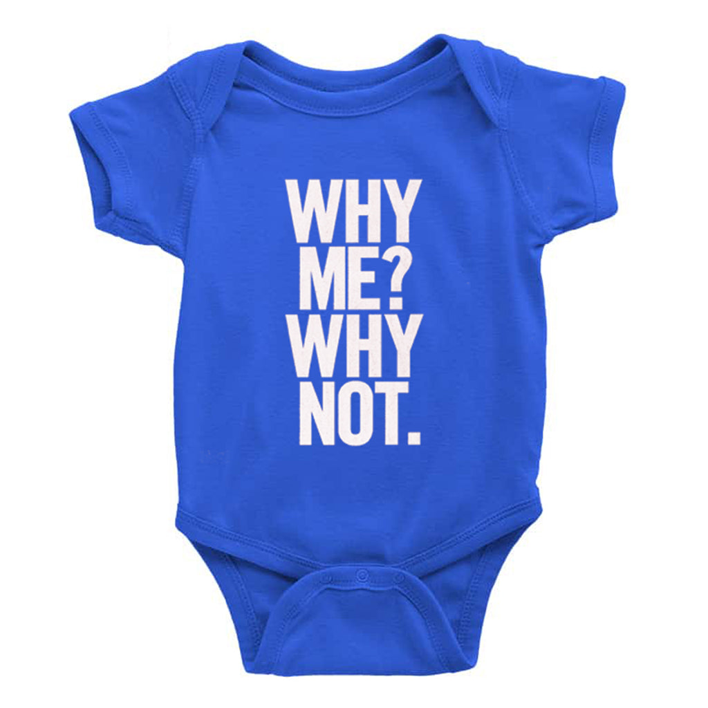 Why Me? Why Not. Blue Baby Grow
