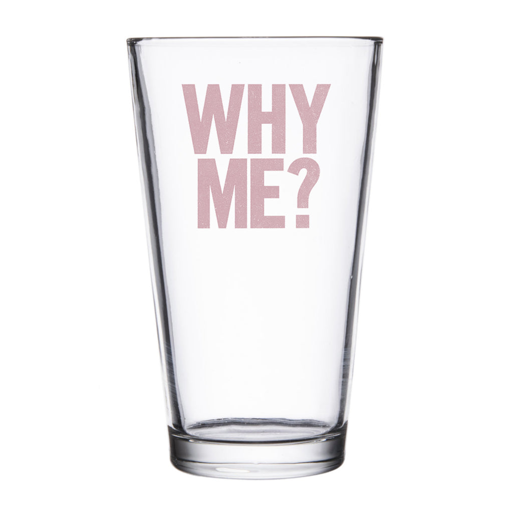 Why Me? Why Not. Pint Glasses