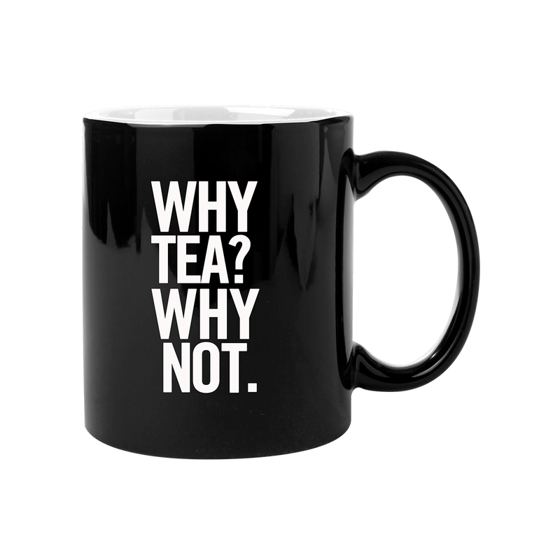 Why Tea Why Not Mug Black/White