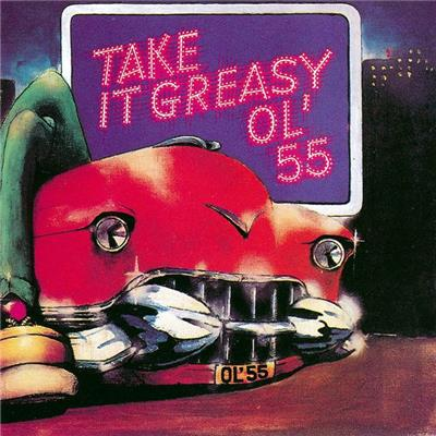 Take It Greasy (CD) | Ol '55
