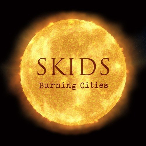 Burning Cities (CD) | The Skids
